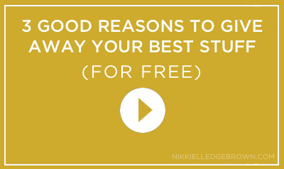3 Good Reasons To Give Away Your Best Stuff