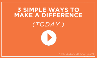 3 Simple Ways To Make A Difference
