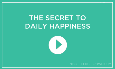 THE SECRET TO DAILY HAPPINESS